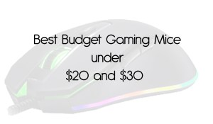 Best Budget Gaming Mice under $20 and $30