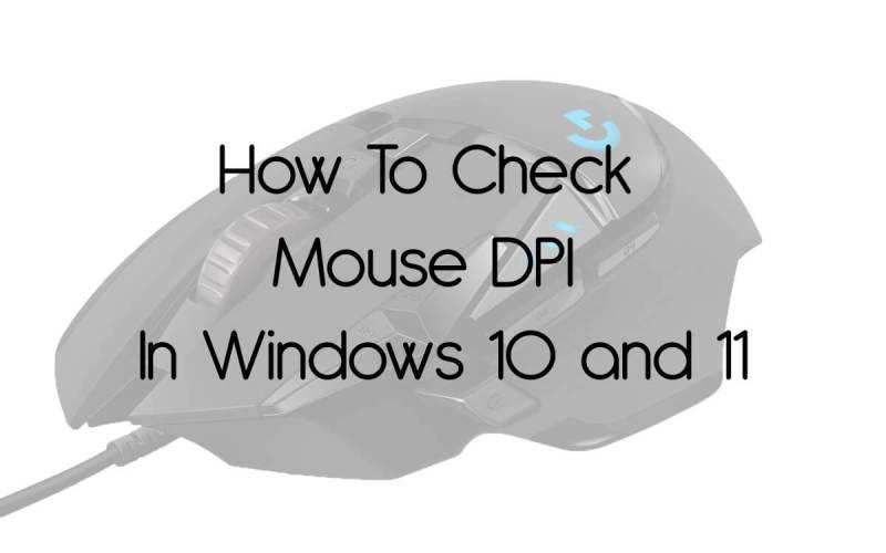 how to check mouse dpi on windows 10 and 11