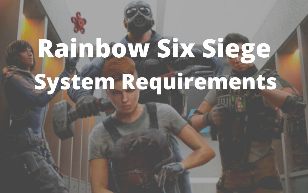 Rainbow Six Siege System Requirements Can I Run it?