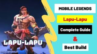 Mobile Legends Lapu-Lapu Guide & Best Build 2020