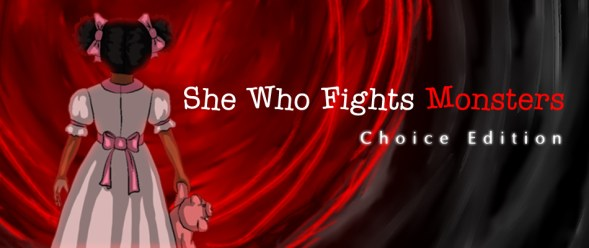 She Who Fights Monsters: Choice Edition