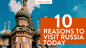 10 Reasons Why You Should be Visiting Russia Today