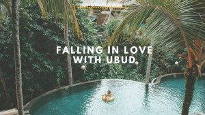 When in Ubud – What to Explore and Things to do in Ubud, Bali