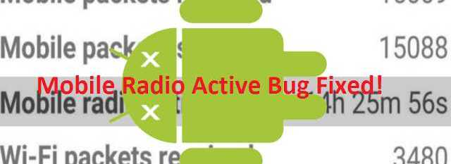fix-mobile-radio-active-bug-battery-drain-issue