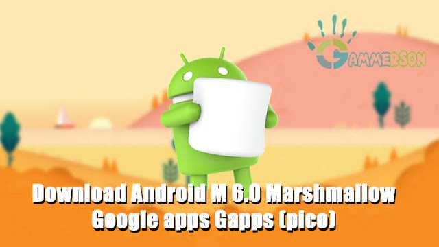 Gapps 6.0.1 downalod gapps 6.0 gapps for Cm13