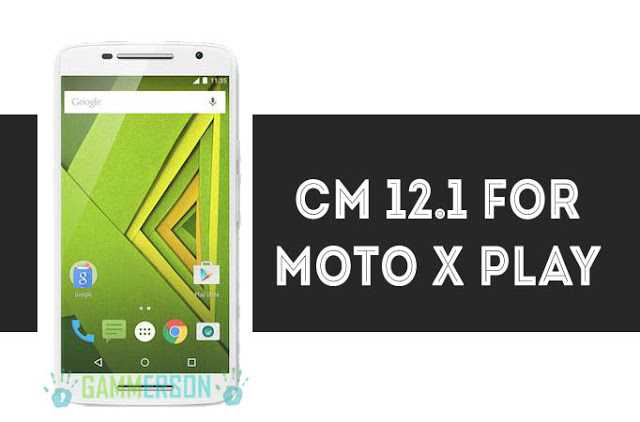 download-cm12.1-for-moto-x-play-2015