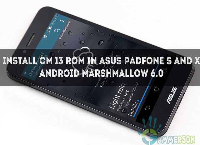 [Rom] Install CM 13 Rom in Asus PadFone S/X [Android Marshmallow 6.0]