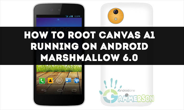 Steps How To Root Canvas A1 Running On Marshmallow 6 0