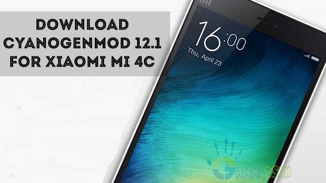 download-cyanogenmod-121-for-mi-4c