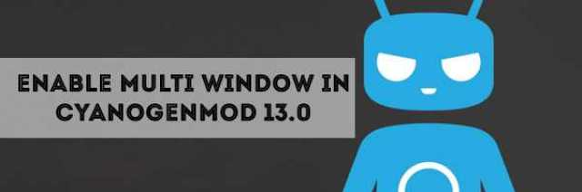 how-to-enable-multi-window-mode-in-cm13