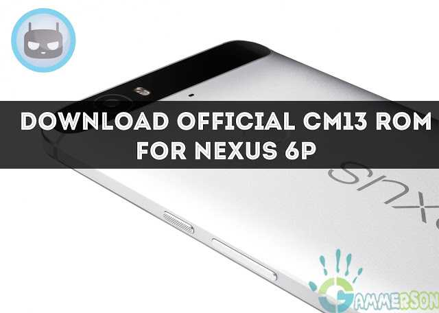 download-official-cm13-rom-for-nexus-6p