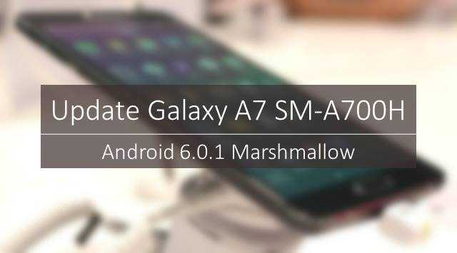 How to install Marshmallow 6.0.1 on Galaxy A7 Manually