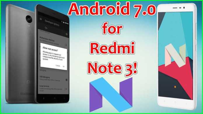How To Update Redmi Note 3 To Android Nougat 7.0.