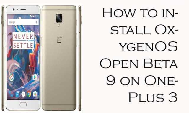 How to Install OXYGENOS OPEN BETA 9 on Oneplus 3