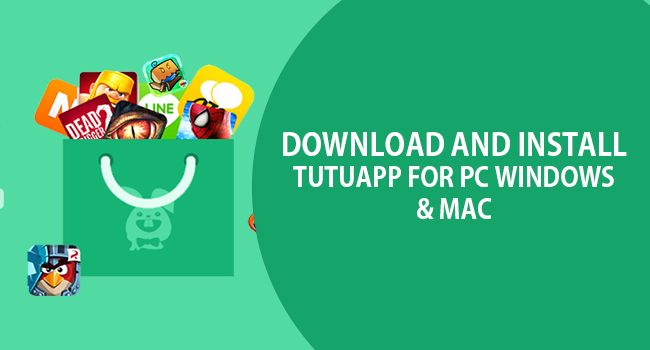 Download TuTuApp For Windows PC and MAC