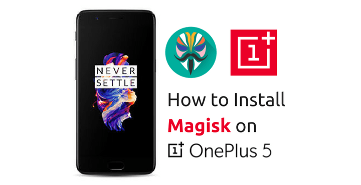 Install Magisk on OnePlus 5