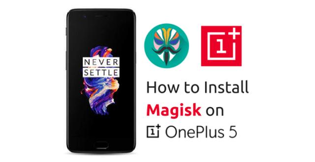 Install Magisk on OnePlus 5