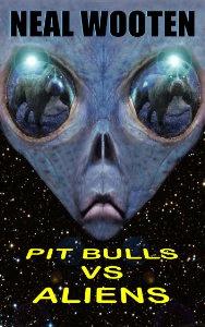 Pit Bulls VS Aliens, di Neal Wooten