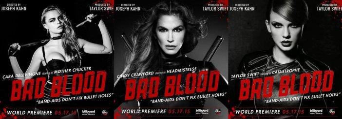 Tre poster promozionale per Bad Blood, con Cara Delevingne, Cindy Crawford e Taylor Swift