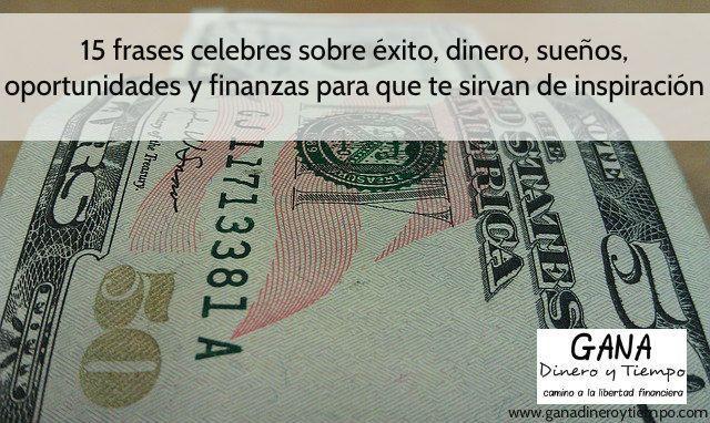 15 Célebres Frases De Finanzas Frases De éxito De Dinero
