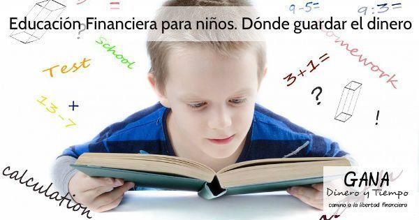 Educación Financiera para niños. Dónde guardar el dinero