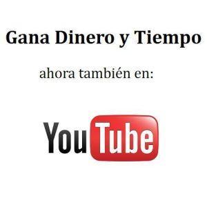 Gana Dinero y Tiempo ahora en YouTube