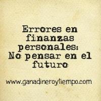 Errores en finanzas personales. No pensar en el futuro
