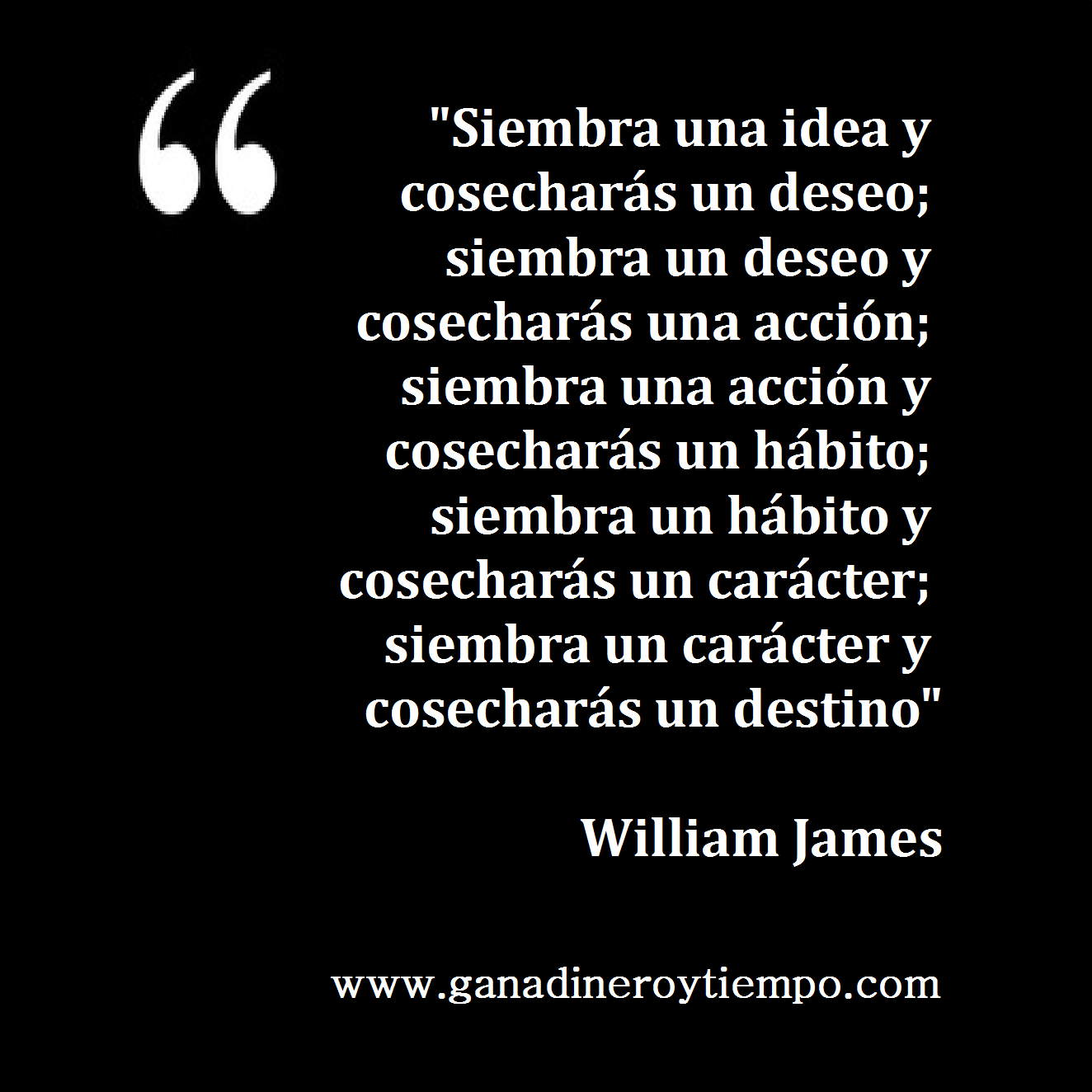 Siembra Una Idea Y Cosecharás Un Deseo William James