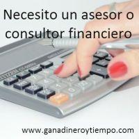 Necesito un asesor o consultor financiero