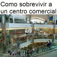 Como sobrevivir a un centro comercial