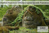 Objetivos financieros. Detectar y superar los trolls financieros