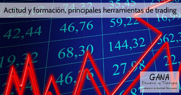 Actitud y formación, principales herramientas de trading