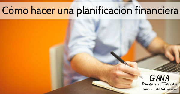 Cómo hacer una planificación financiera