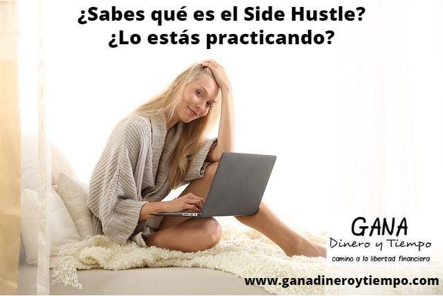 Sabes qué es el Side Hustle Lo estás practicando