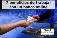 7 beneficios de trabajar con un banco online