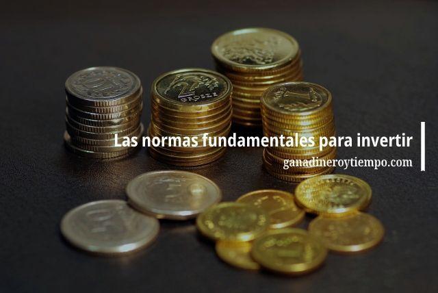 Las normas fundamentales para invertir
