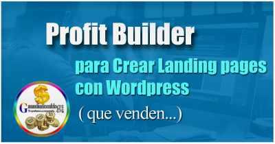 Profit Builder NUEVA VERSIÓN para Crear Landing pages con WordPress
