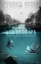 Księgobójca - Maja Wolny