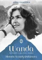 Wanda Opowieść o sile życia i śmierci. Historia Wandy Rutkiewicz