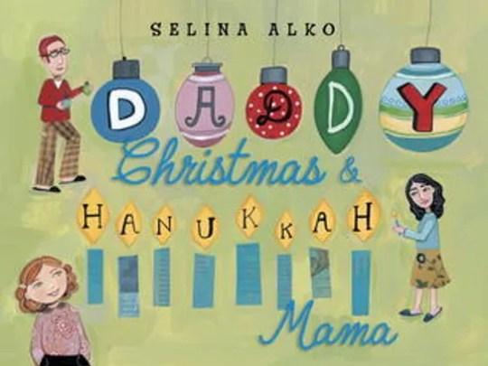 """Daddy Christmas and Hanukkah Mama,"" by Selina Alko"