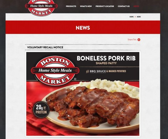 A screenshot from the Bellisio Foods website, maker of Boston Market frozen meals, shows the Boneless Pork Rib Shaped Patty being recalled by the company over consumer complaints of pieces of glass and plastic in the meals' patties.
