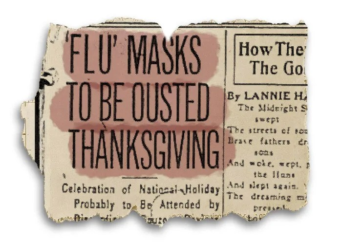 "On page 7 of its Nov. 23 edition, the San Francisco Examiner reported ""'Flu' Masks To Be Ousted Thanksgiving."""