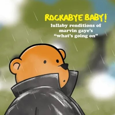 """Couverture de la nouvelle collection de berceuses """"What's Going On"""" de Rockabye Baby, en clin d'œil à l'image originale de l'album de Marvin Gaye."""