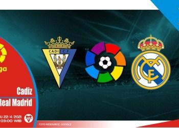 Prediksi Liga Spanyol: Cadiz vs Real Madrid - 22 April 2021