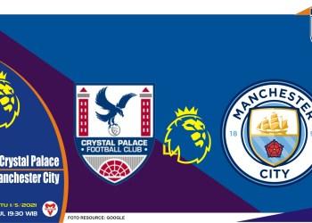Prediksi Liga Inggris: Crystal Palace vs Manchester City - 1 Mei 2021