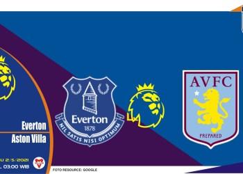 Prediksi Liga Inggris: Everton vs Aston Villa - 2 Mei 2021