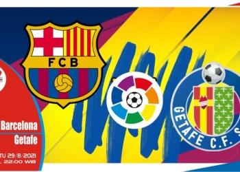 Prediksi Barcelona vs Getafe - Liga Spanyol 29 Agustus 2021