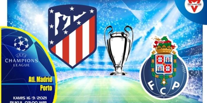 Prediksi Atletico Madrid vs Porto - Liga Champions 16 September 2021