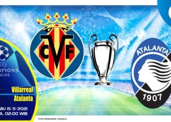 Prediksi Villarreal vs Atalanta - Liga Champions 15 September 2021