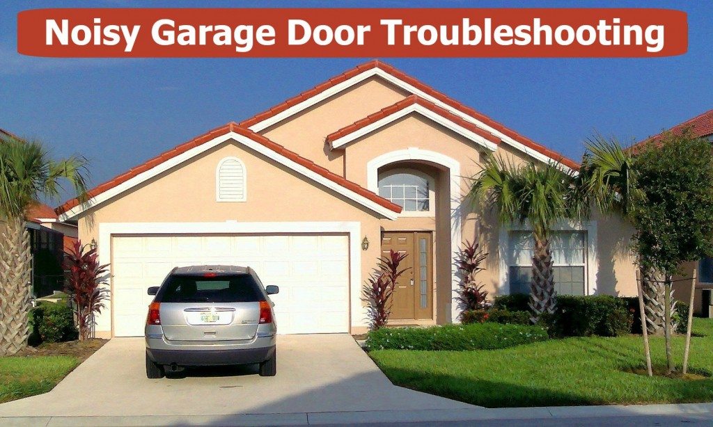 Fix Your Noisy Garage Door  Neighborhood Garage Door Repair